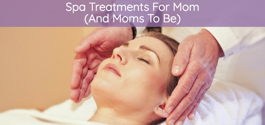 Spa Treatments For Mom (And Moms To Be)