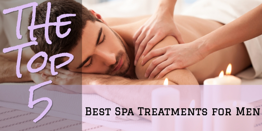 The Top 5 Best Spa Treatments for Men