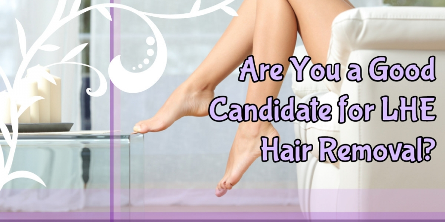 Are You a Good Candidate for LHE Hair Removal?