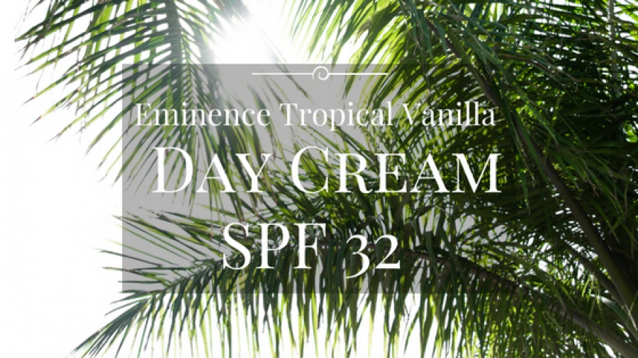 July Product Review: Eminence Tropical Vanilla Day Cream SPF 32